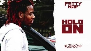 "Fetty Wap -  ""Hold On"" (prod. by TheLoudPack)"